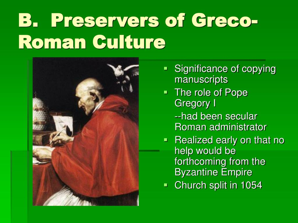 B.  Preservers of Greco-Roman Culture