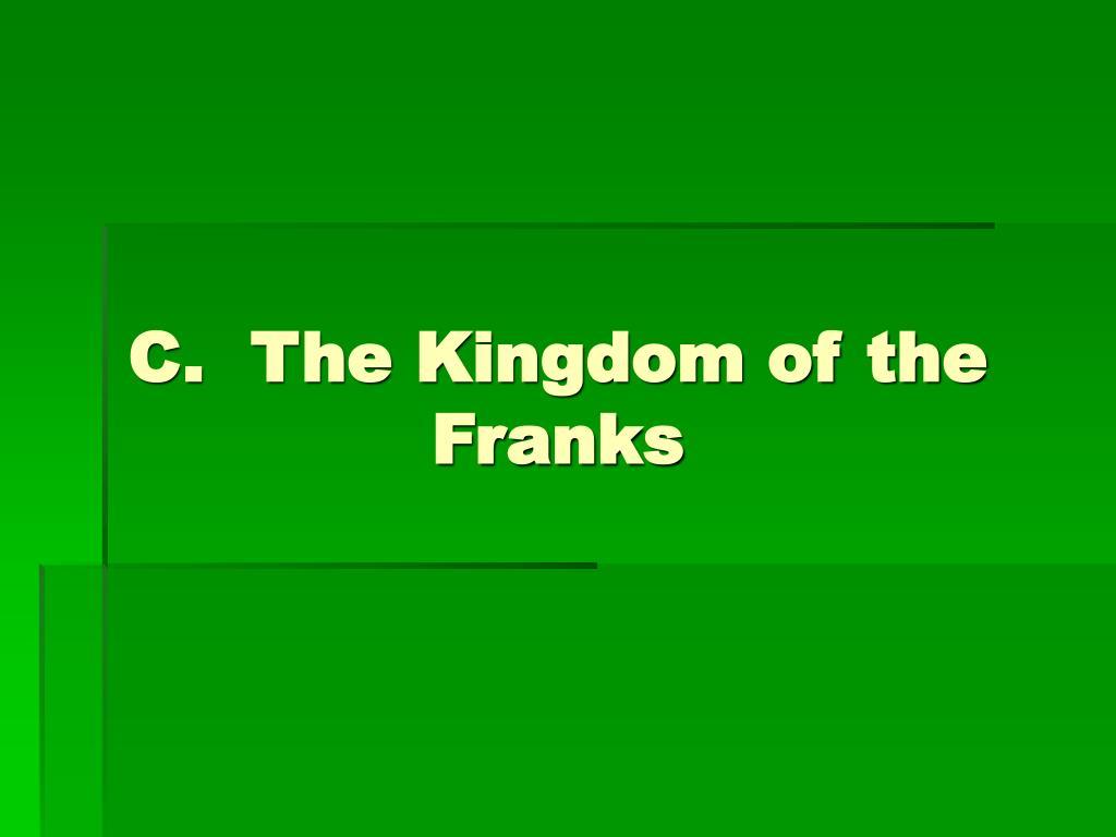 C.  The Kingdom of the Franks