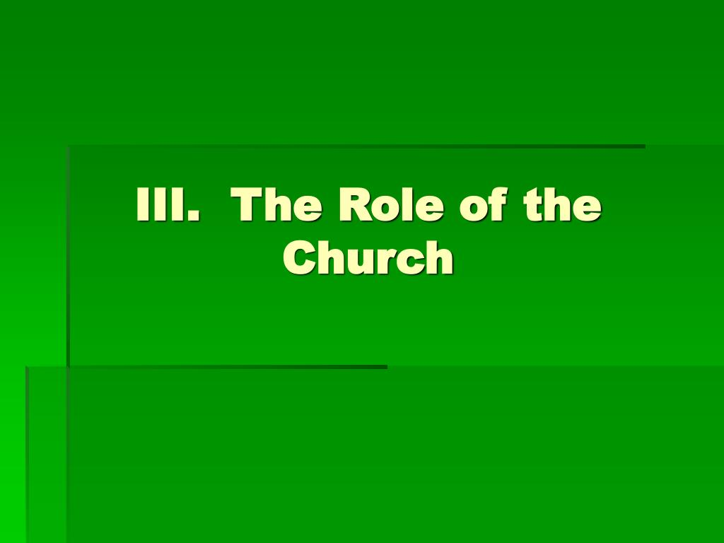 III.  The Role of the Church