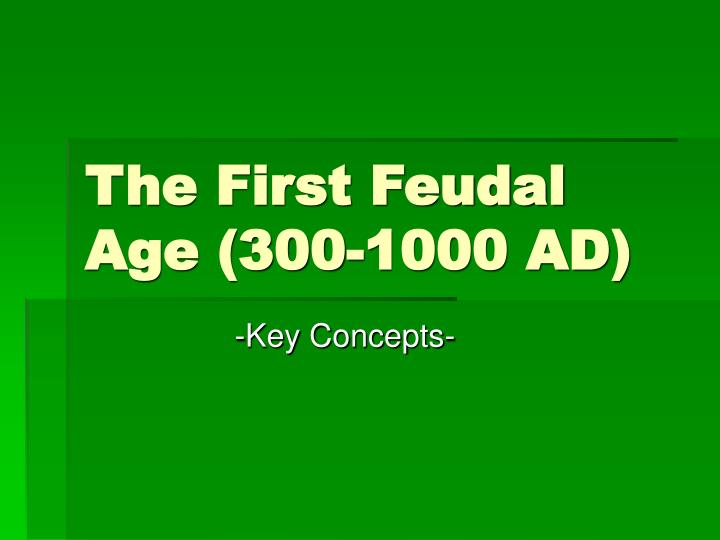 The first feudal age 300 1000 ad