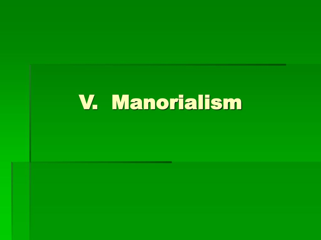 V.  Manorialism