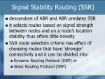 signal stability routing ssr