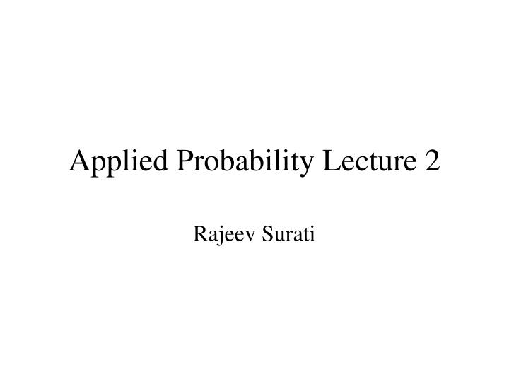 applied probability lecture 2 n.