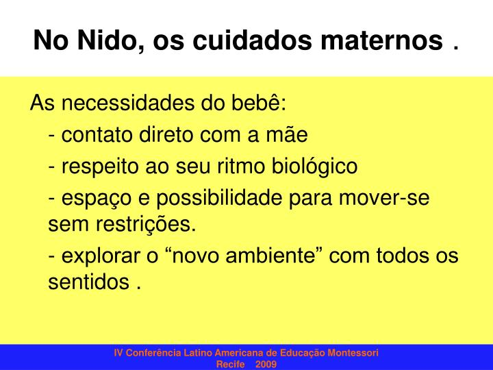 No Nido, os cuidados maternos