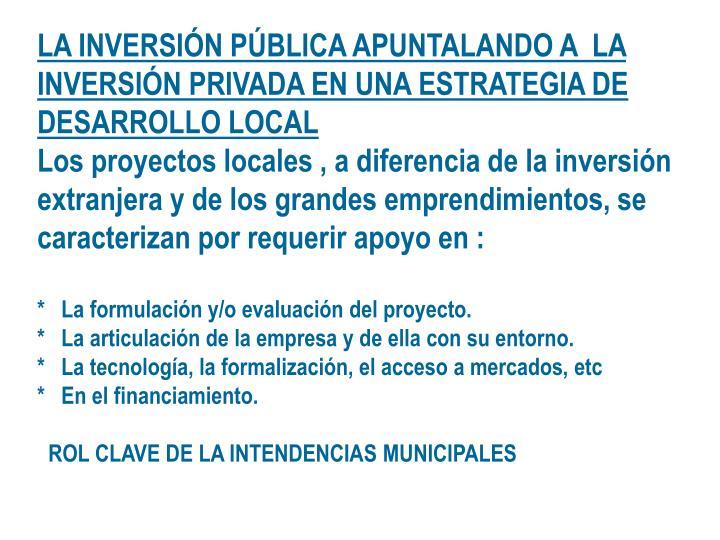 LA INVERSIÓN PÚBLICA APUNTALANDO A  LA INVERSIÓN PRIVADA EN UNA ESTRATEGIA DE DESARROLLO LOCAL