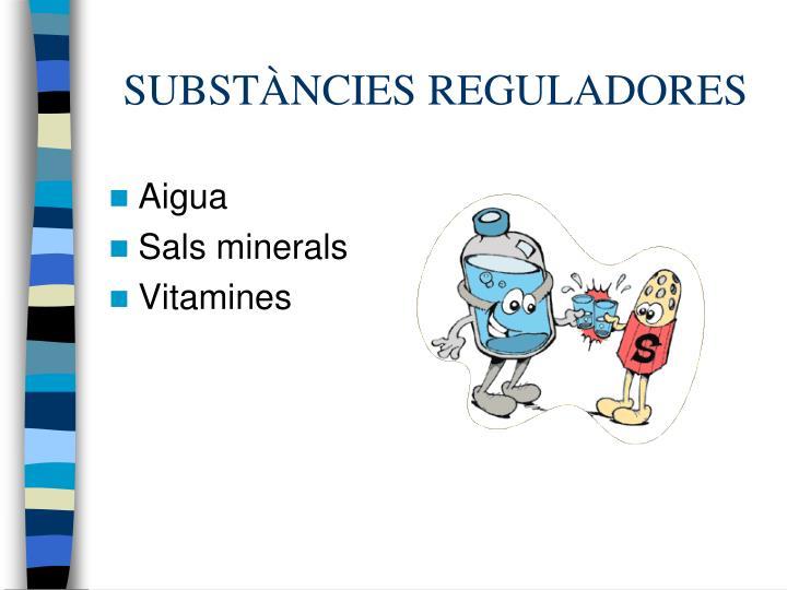 SUBSTÀNCIES REGULADORES