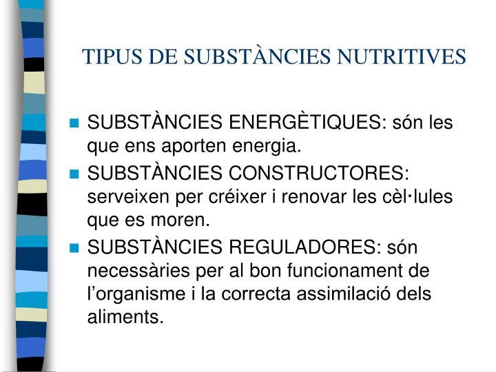 TIPUS DE SUBSTÀNCIES NUTRITIVES