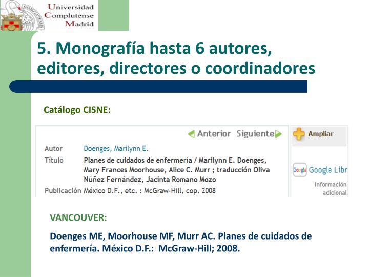 5. Monografía hasta 6 autores, editores, directores o coordinadores