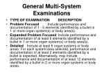 general multi system examinations