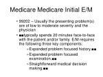 medicare medicare initial e m