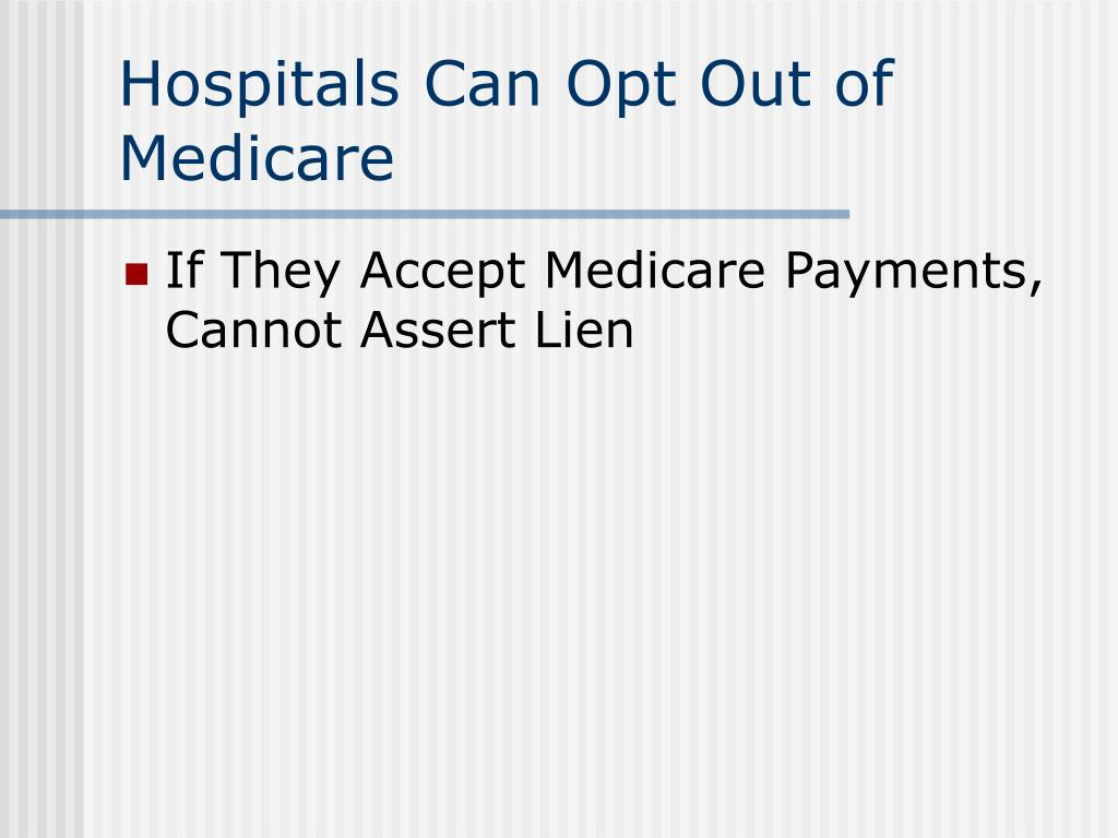 Hospitals Can Opt Out of Medicare