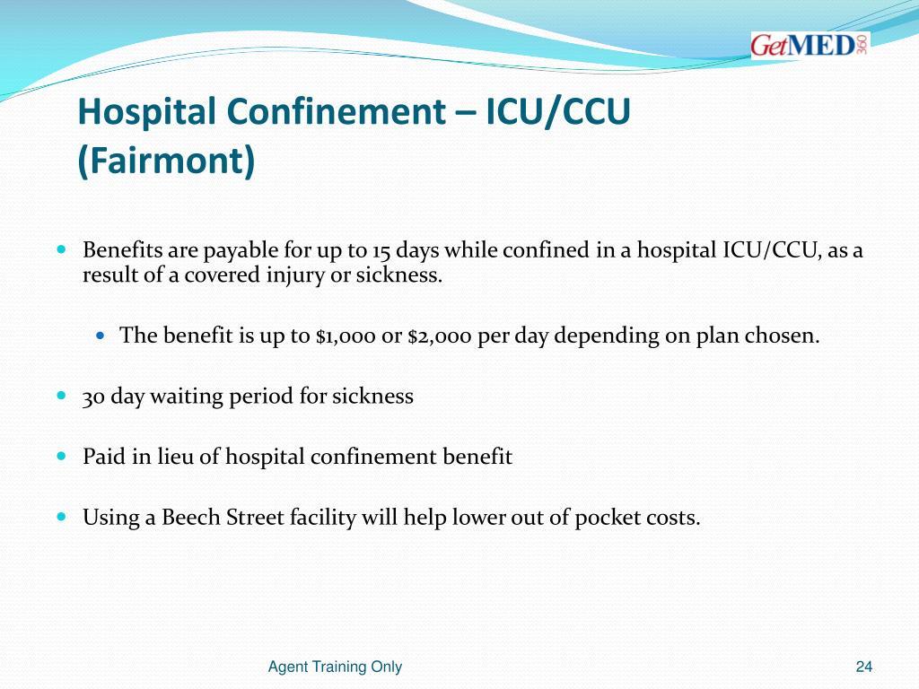 Hospital Confinement – ICU/CCU