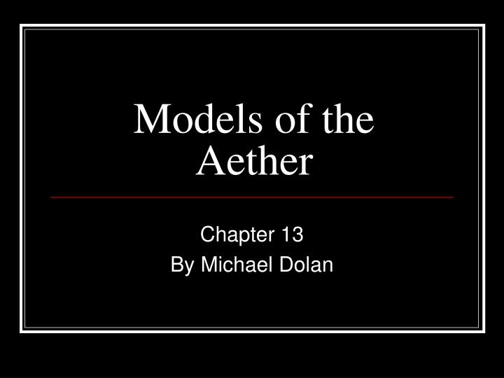 models of the aether n.