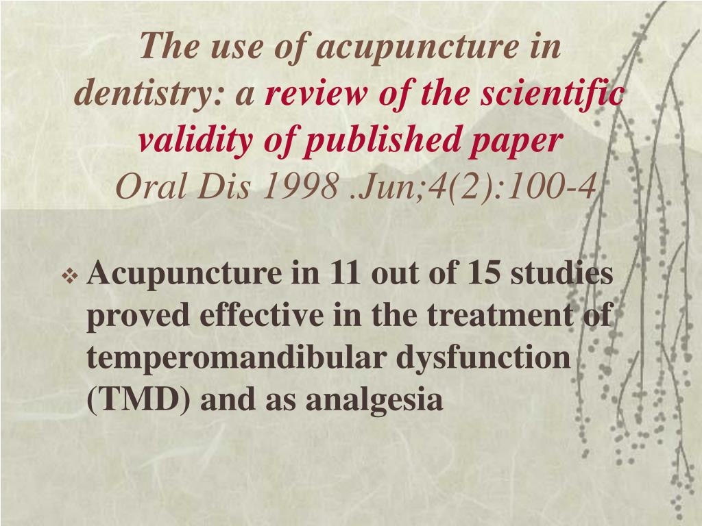The use of acupuncture in dentistry: a