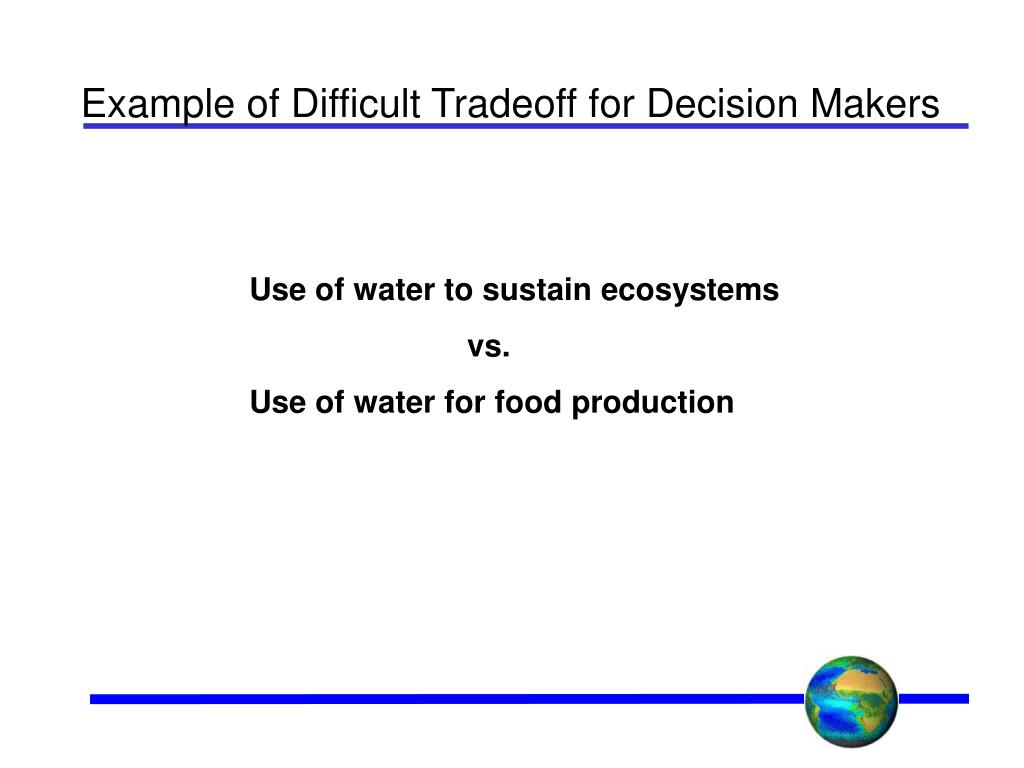 Example of Difficult Tradeoff for Decision Makers
