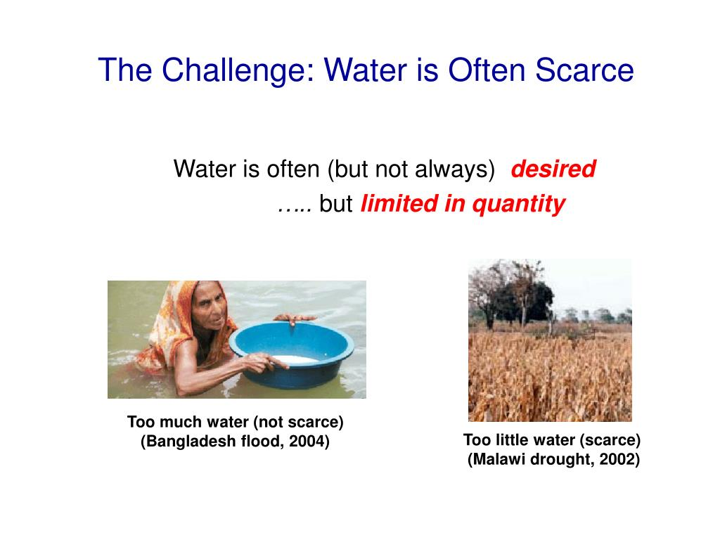 The Challenge: Water is Often Scarce
