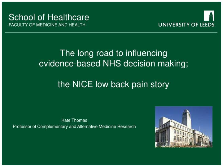 the long road to influencing evidence based nhs decision making the nice low back pain story n.