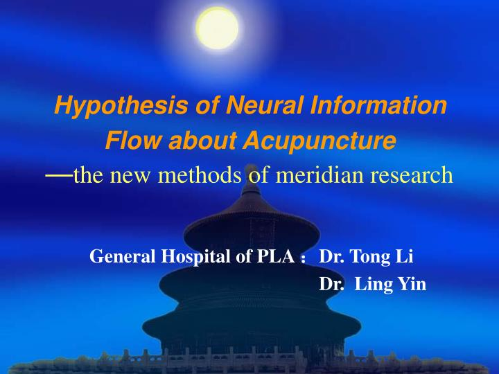 hypothesis of neural information flow about acupuncture the new methods of meridian research n.