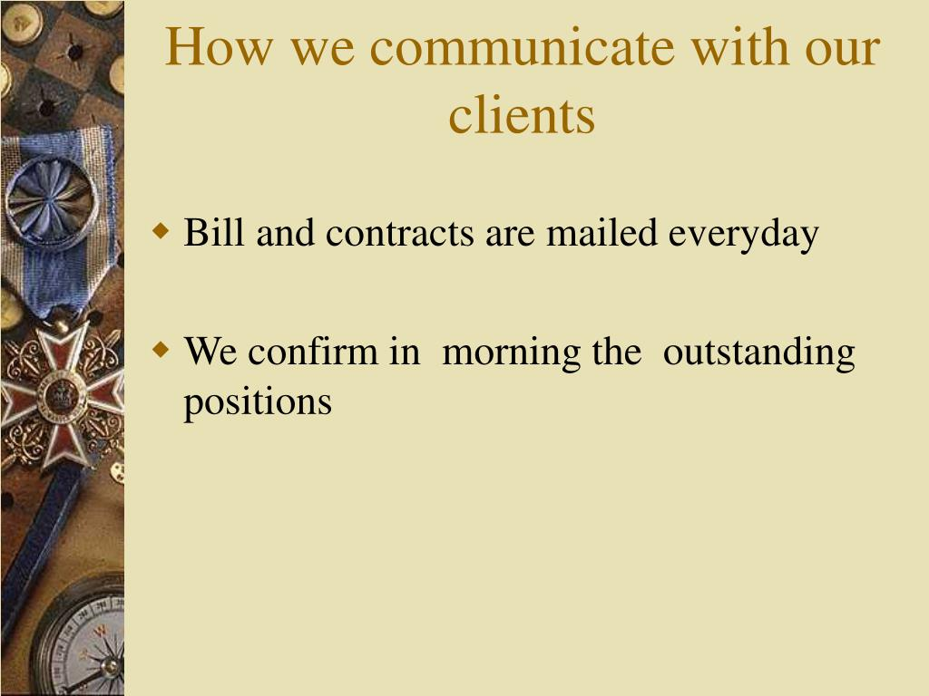 How we communicate with our clients