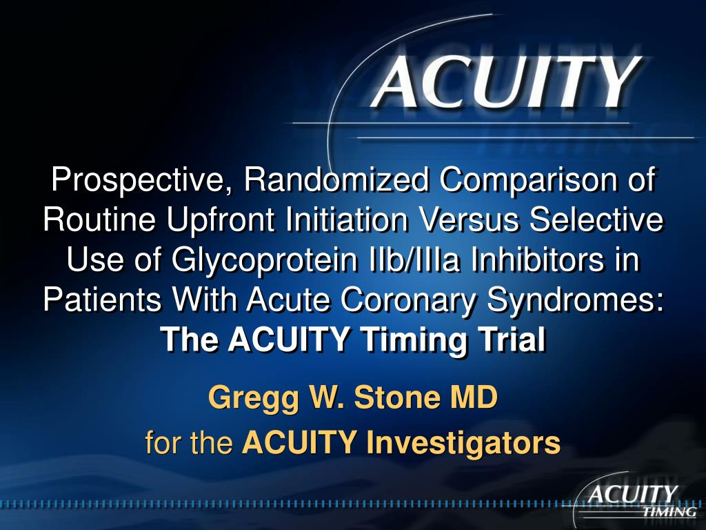 gregg w stone md for the acuity investigators l.