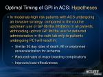 optimal timing of gpi in acs hypotheses