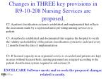 changes in three key provisions in r9 10 208 nursing services are proposed