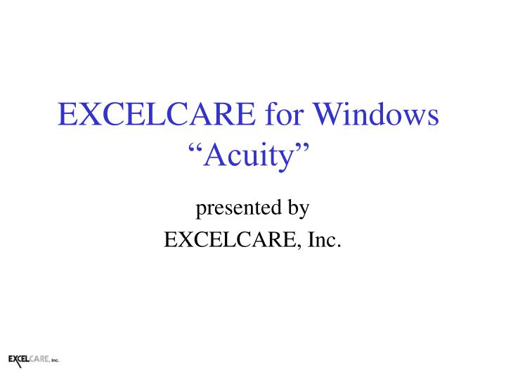 Excelcare for windows acuity
