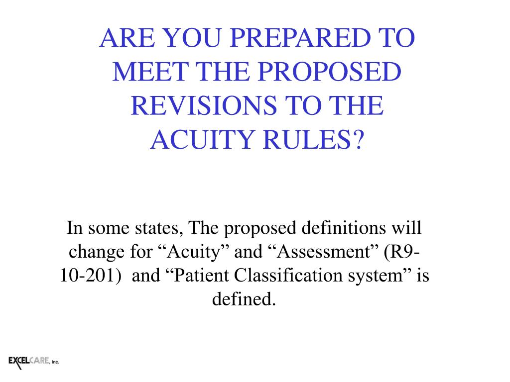 ARE YOU PREPARED TO MEET THE PROPOSED REVISIONS TO THE ACUITY RULES?