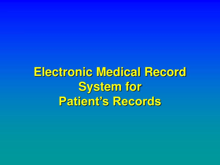 electronic medical record system for patient s records