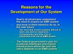 reasons for the development of our system