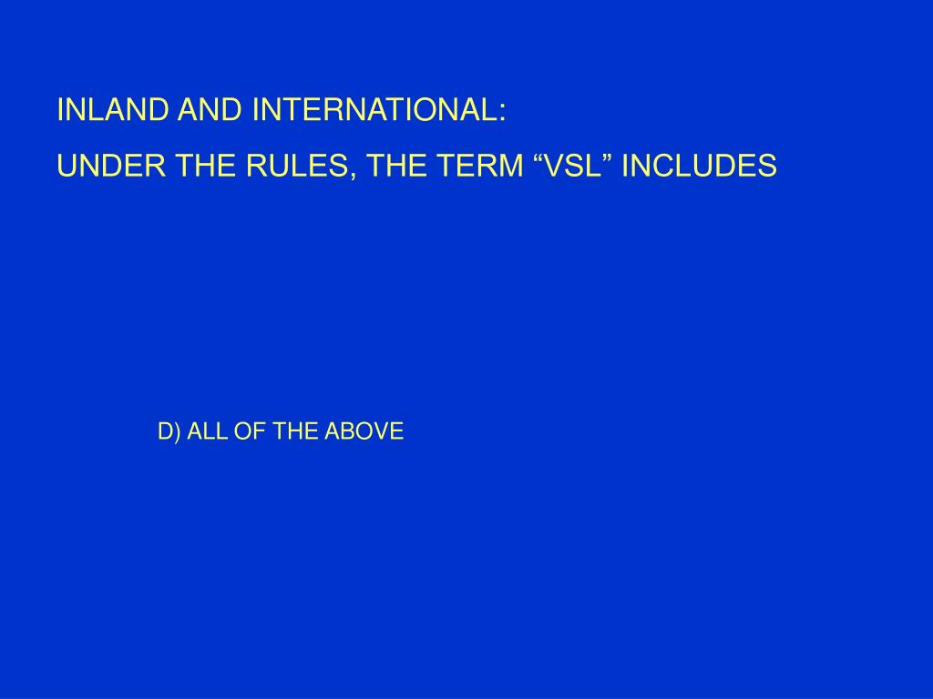 INLAND AND INTERNATIONAL: