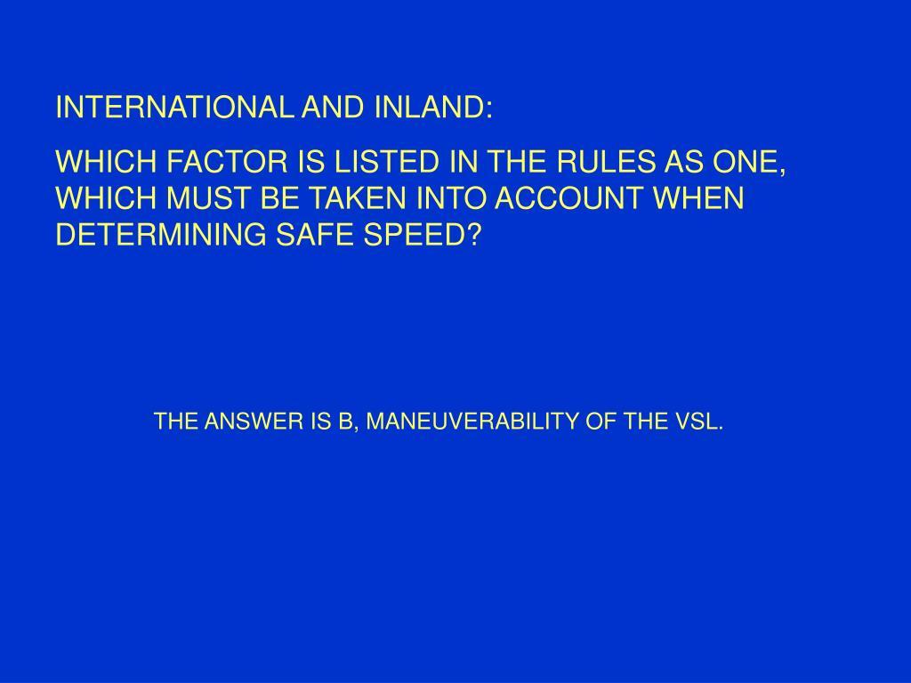 INTERNATIONAL AND INLAND: