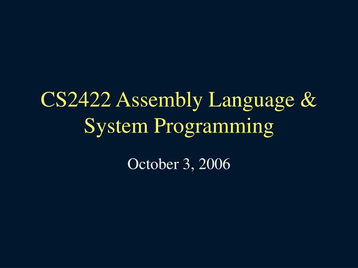 cs2422 assembly language system programming n.