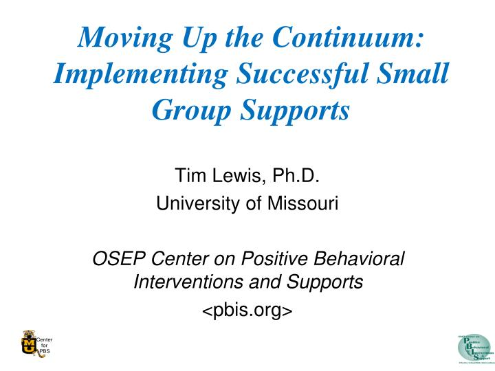 moving up the continuum implementing successful small group supports n.
