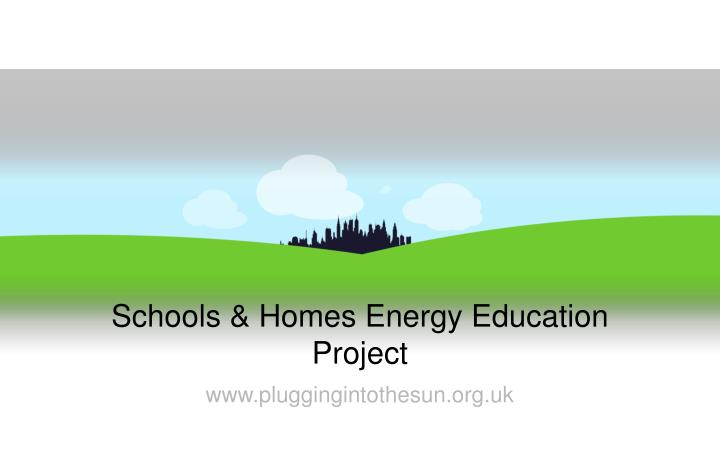 Schools homes energy education project