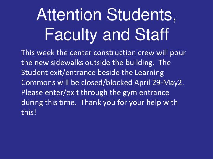 Attention Students, Faculty and Staff