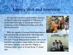 agency visit and interview