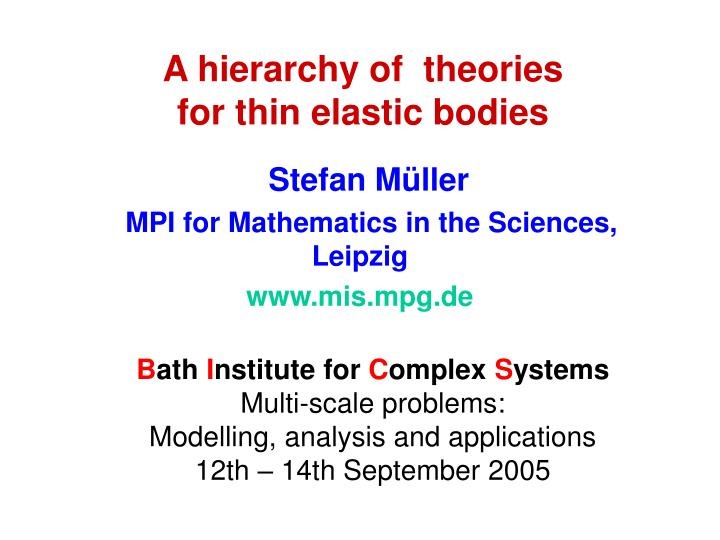 a hierarchy of theories for thin elastic bodies n.