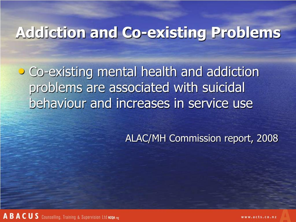 Addiction and Co-existing Problems