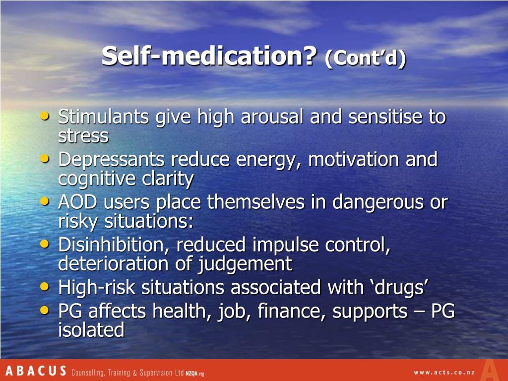 Self-medication?
