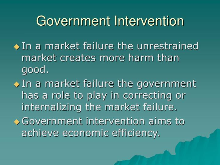 government intervention in market Governments intervene in markets to try and overcome market failure the government may also seek to improve the distribution of resources (greater equality).