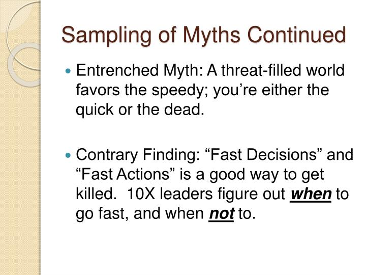 Sampling of Myths Continued