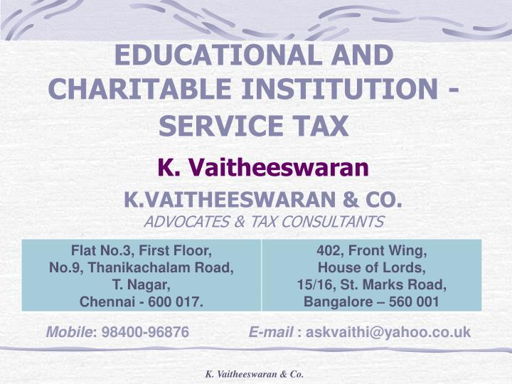 educational and charitable institution service tax n.