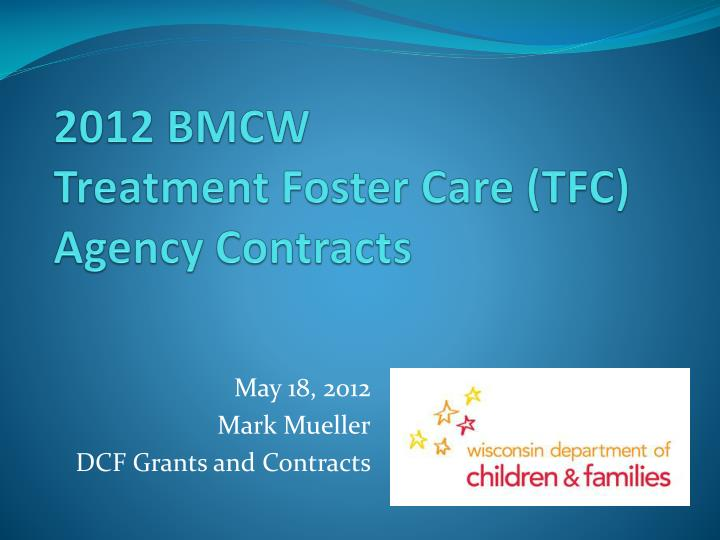 2012 bmcw treatment foster care tfc agency contracts n.