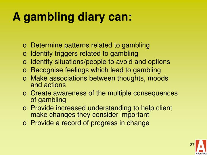 A gambling diary can:
