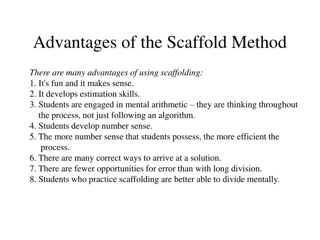 Advantages of the Scaffold Method