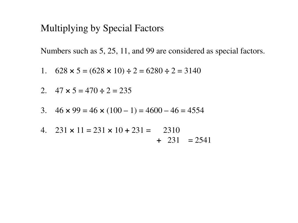 Multiplying by Special Factors