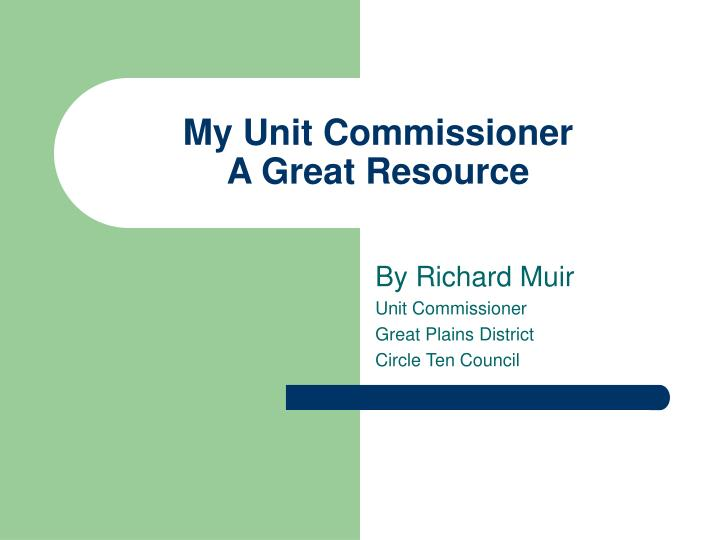 my unit commissioner a great resource n.