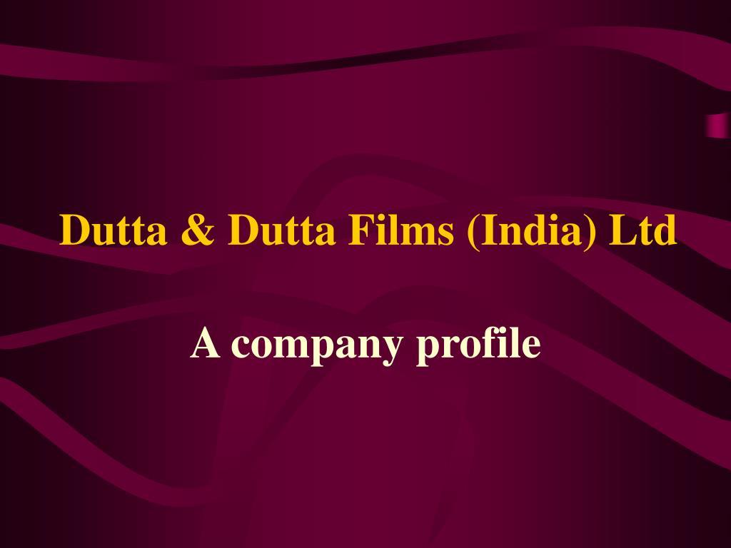 dutta dutta films india ltd l.