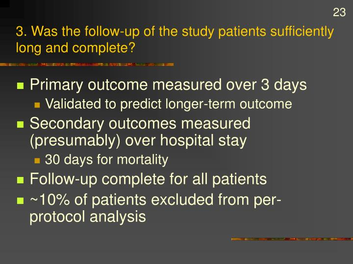 3. Was the follow-up of the study patients sufficiently long and complete?